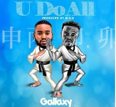Gallaxy You U Do All Mp3 Download