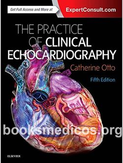 The Practice of Clinical Echocardiography 5th Edition Catherine Otto pdf