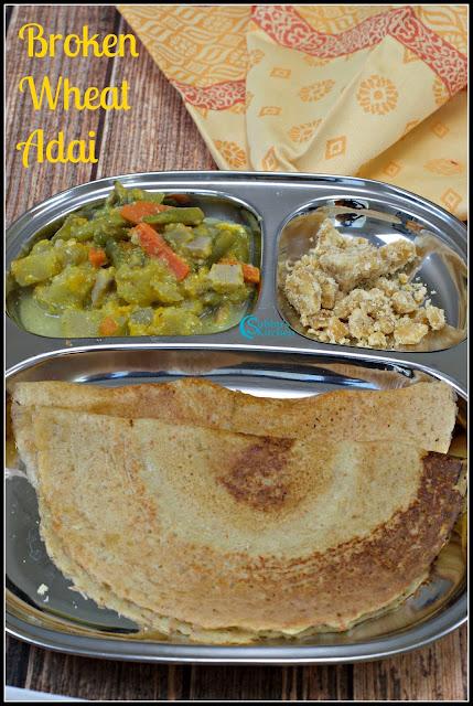 Samba Godhumai Adai | Broken Wheat Adai | Daliya Adai