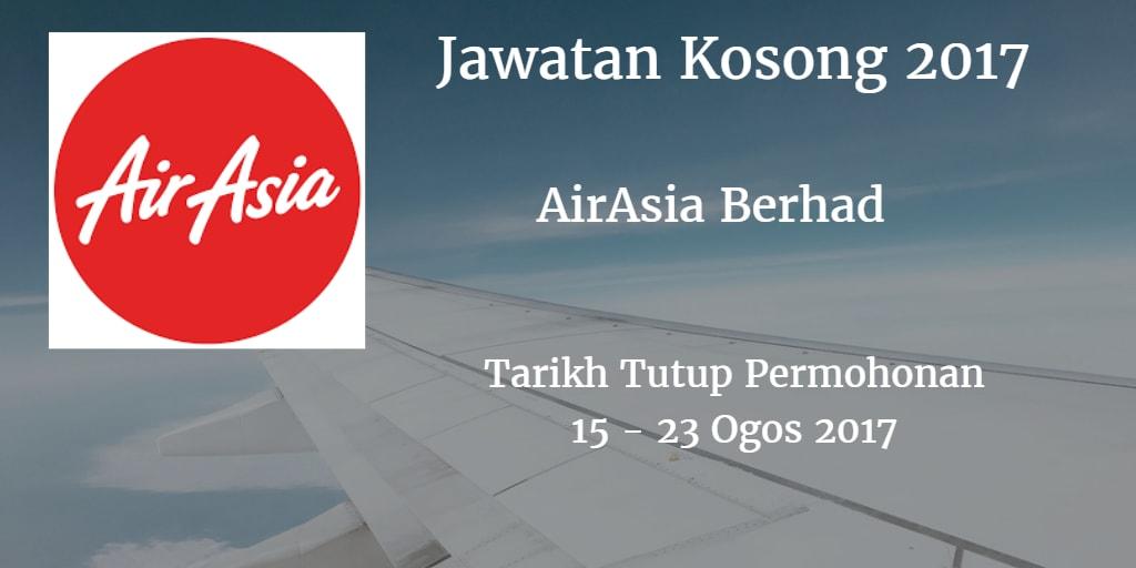 Jawatan Kosong AirAsia Berhad  15 - 23 Ogos 2017