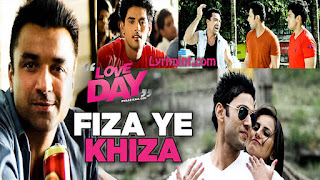 Fiza Ye Khiza Lyrics – Mohit Chauhan | Love Day