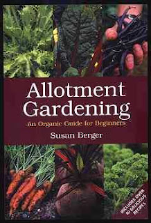Allotment Gardening - An organic guide for beginners, by Susan Berger