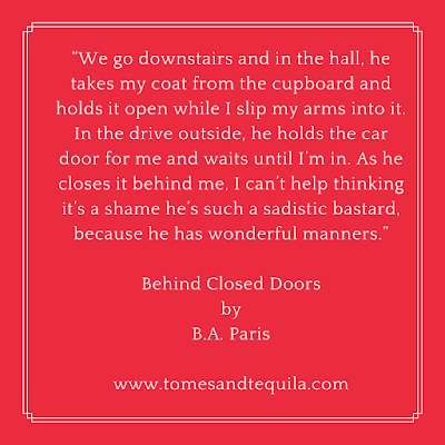 Behind Closed Doors by B.A. Paris quote from review by Tomes and Tequila blog