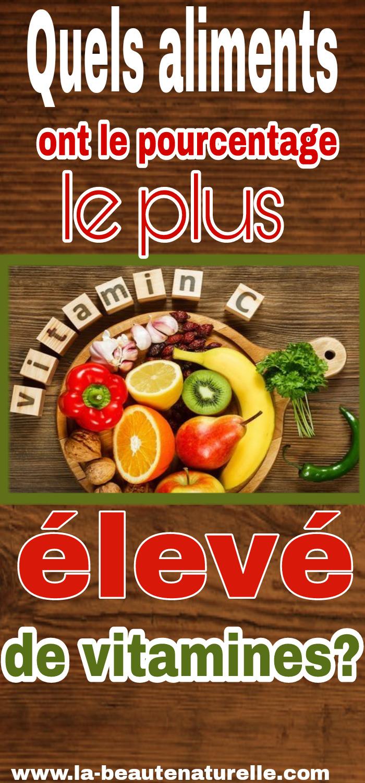 Quels aliments ont le pourcentage le plus élevé de vitamines?