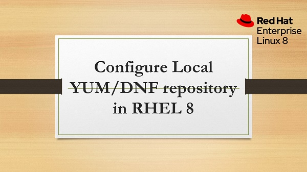 Configure Local YUM/DNF repository in RHEL 8