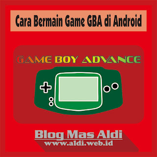 Cara Bermain Game GBA di Android