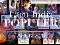 10 Lagu India Terbaik  - Paling Populer di Tahun 2017