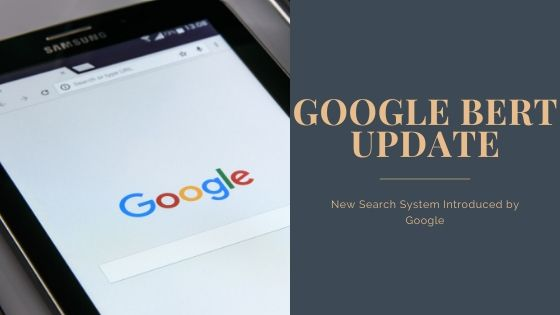 Google BERT Update – New Search System Introduced by Google