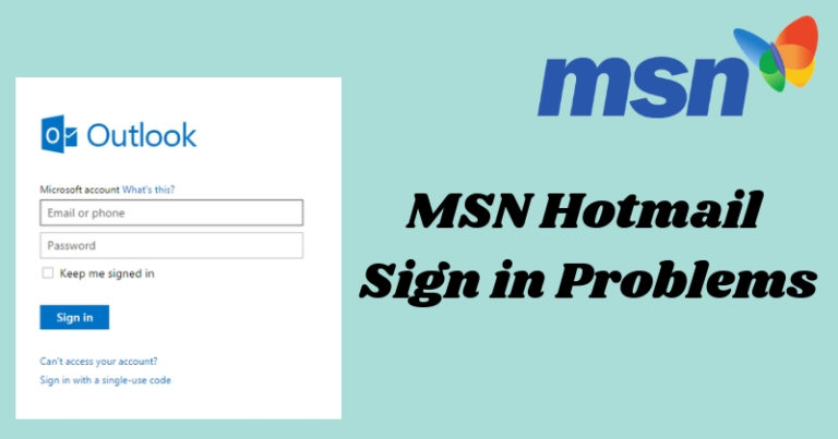 How to Solve the Issue of MSN Hotmail Sign in Problems?