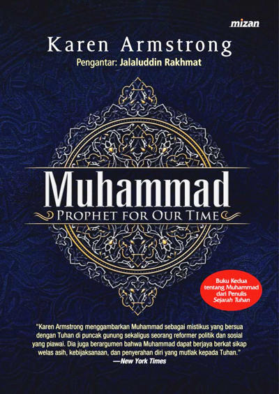 muhammad a prophet for our time In muhammad: a biography of the prophet, armstrong defends islam  against its western critics by presenting a sympathetic biography of its founder.
