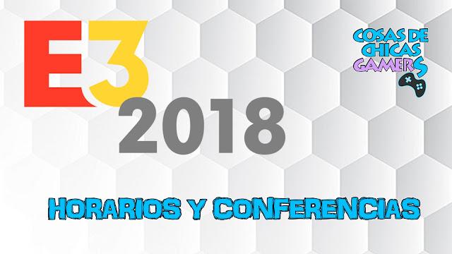 E3 2018 - Horarios y conferencias.jpg