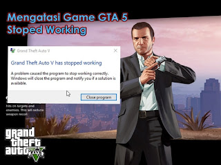 Game GTA 5 Stoped Working ini solusi nya