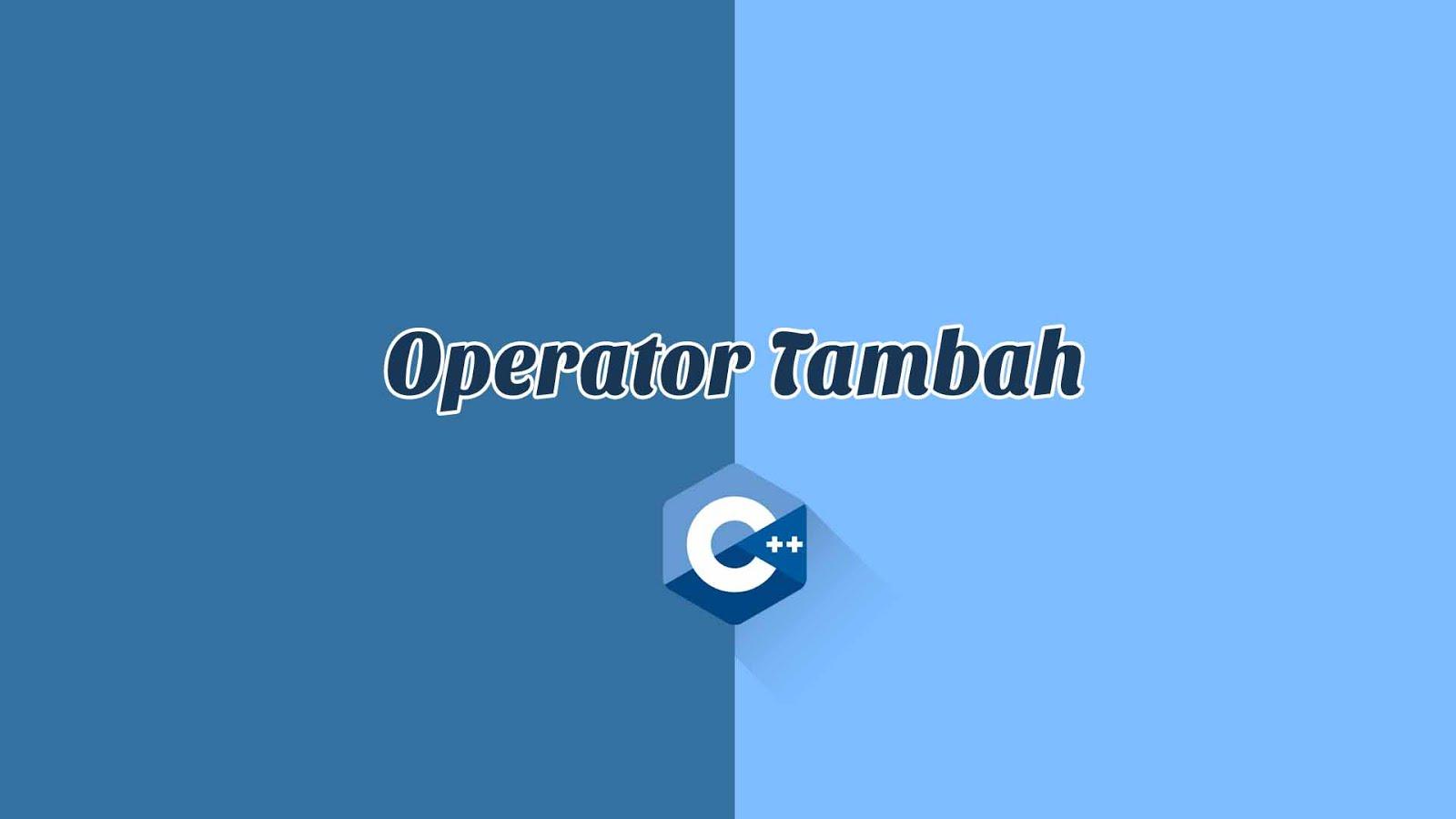 Operator Tambah di C++