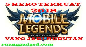 5 Hero Terkuat Mobile Legends Yang Sering Jadi Rebutan