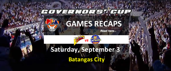 List of PBA Game Saturday September 3, 2016 @ Batangas City