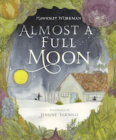 almost a full moon by hawksley workman, illustrated by jensine eckwall cover