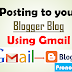 Posting to your Blogger Blog Using Gmail