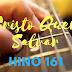 Hino 161 – Cristo Quer Salvar