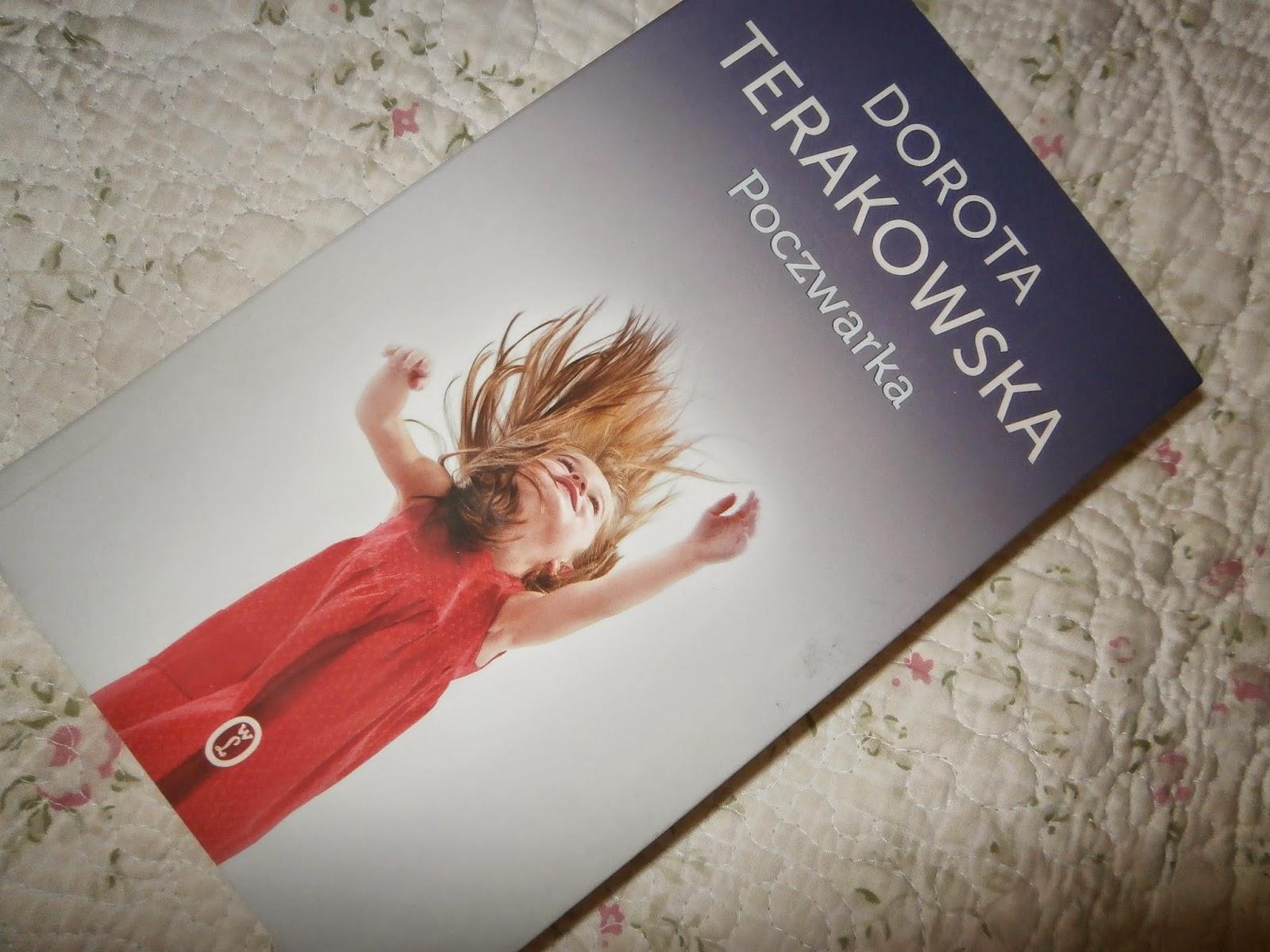 """""""Tęsknota to także forma życia"""". Poczwarka, Dorota Terakowska"""