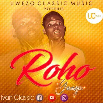 Download Audio | Ivan Classic – Roho Yangu