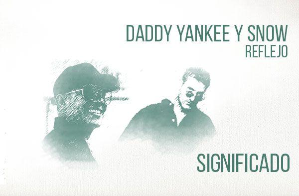 Con Calma significado de la canción Daddy Yankee Snow.