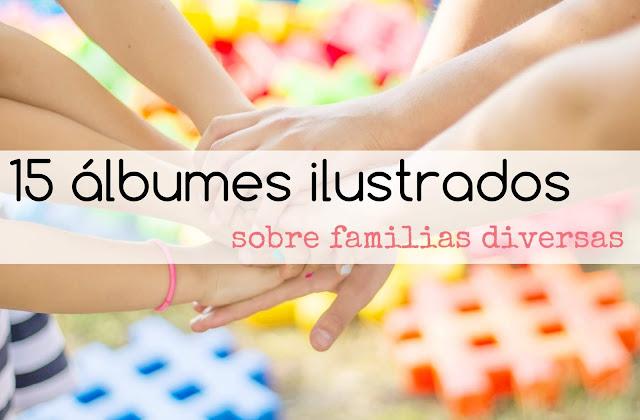 Albumes ilustrados sobre familias diversas