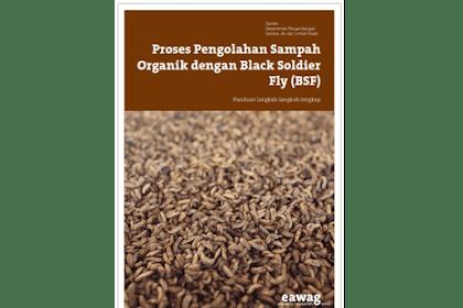 Panduan BSF - Proses Pengolahan Sampah Organik dengan BSF (Black Soldier Fly)