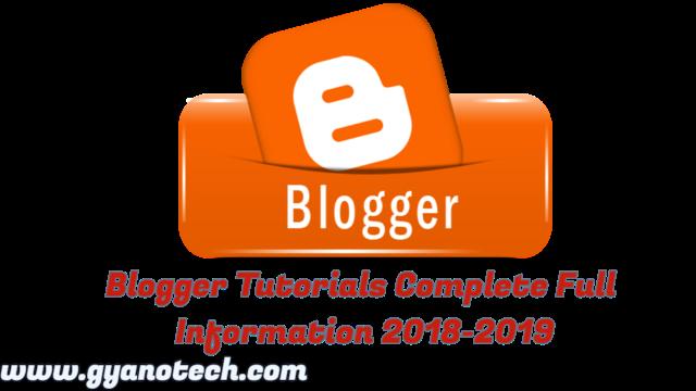 Blogger Tutorials Complete Full Information 2018-2019