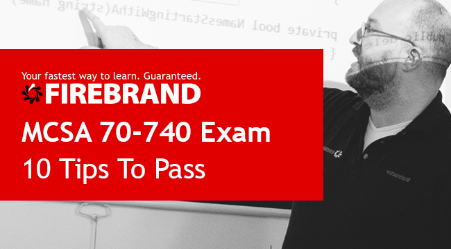 MCSA 70-740 Exam Tips