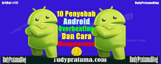 penyebab android kepanasan