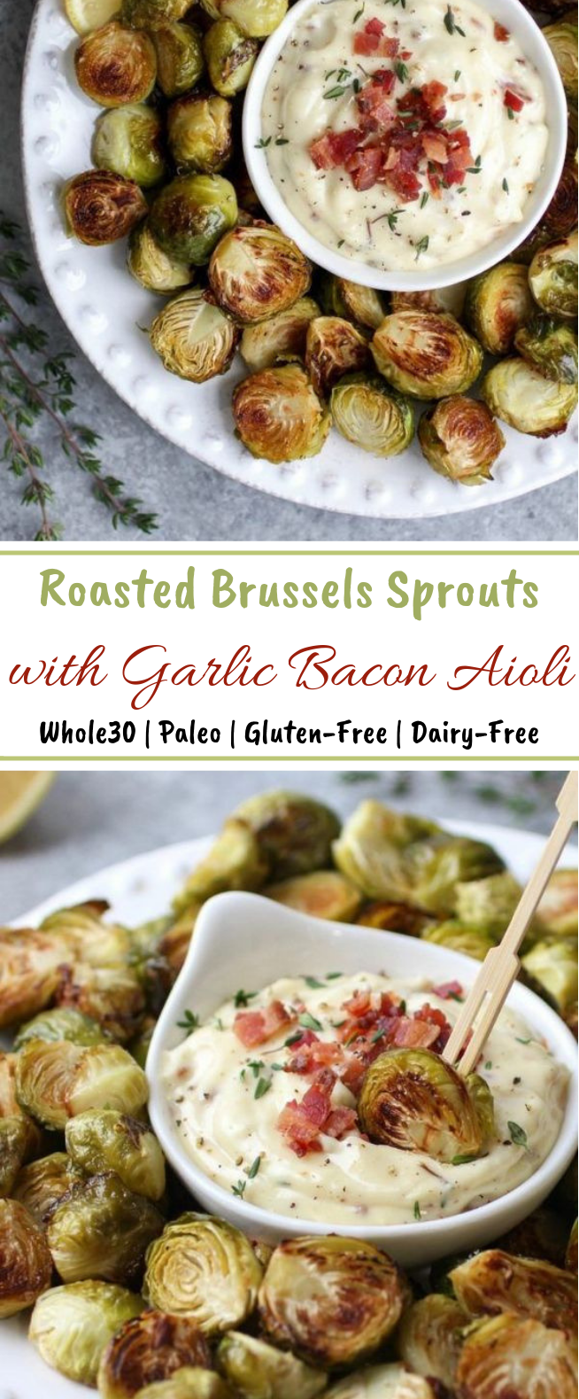 Roasted Brussels Sprouts with Garlic Bacon Aioli #whole30 #paleo
