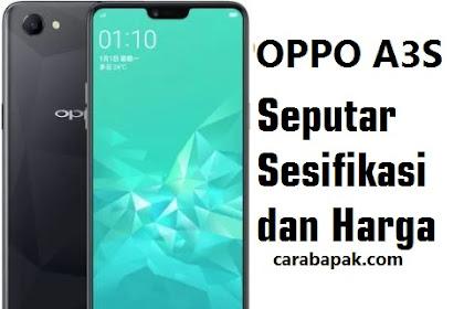 Cari tahu spesifikasi dan Harga Oppo A3S Disini - carabapak.com