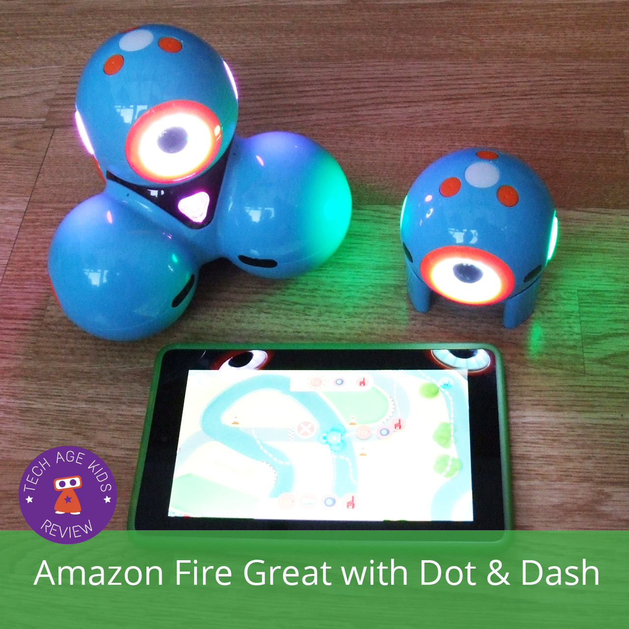 Amazon Fire Great with Dash and Dot Robots | Tech Age Kids