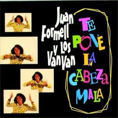 TE PONE LA CABEZA MALA - JUAN FORMELL Y LOS VAN VAN (1997)