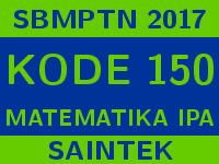 Soal dan Pembahasan SBMPTN 2017 Kode 150 Matematika IPA