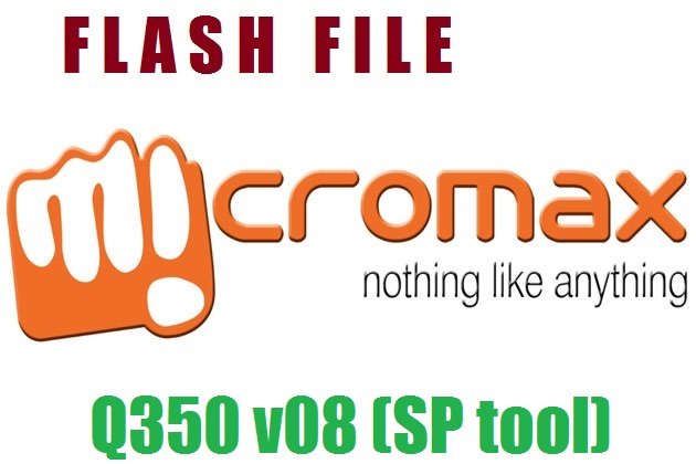 SM MOBILES: MICROMAX --- Q350 v08 (SP tool) FLASH FILE AND
