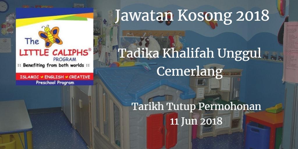 Jawatan Kosong Tadika Khalifah Unggul Cemerlang 11 Jun 2018