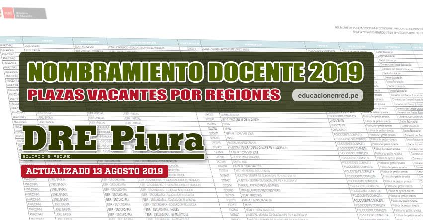 DRE Piura: Plazas Vacantes para Nombramiento Docente 2019 (.PDF ACTUALIZADO MARTES 13 AGOSTO) www.drep.gob.pe