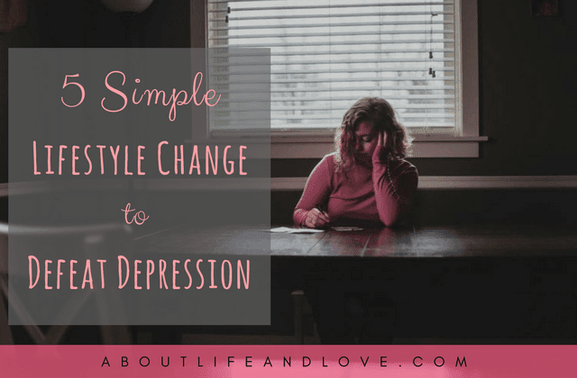 5 Simple Lifestyle Change To Defeat Depression