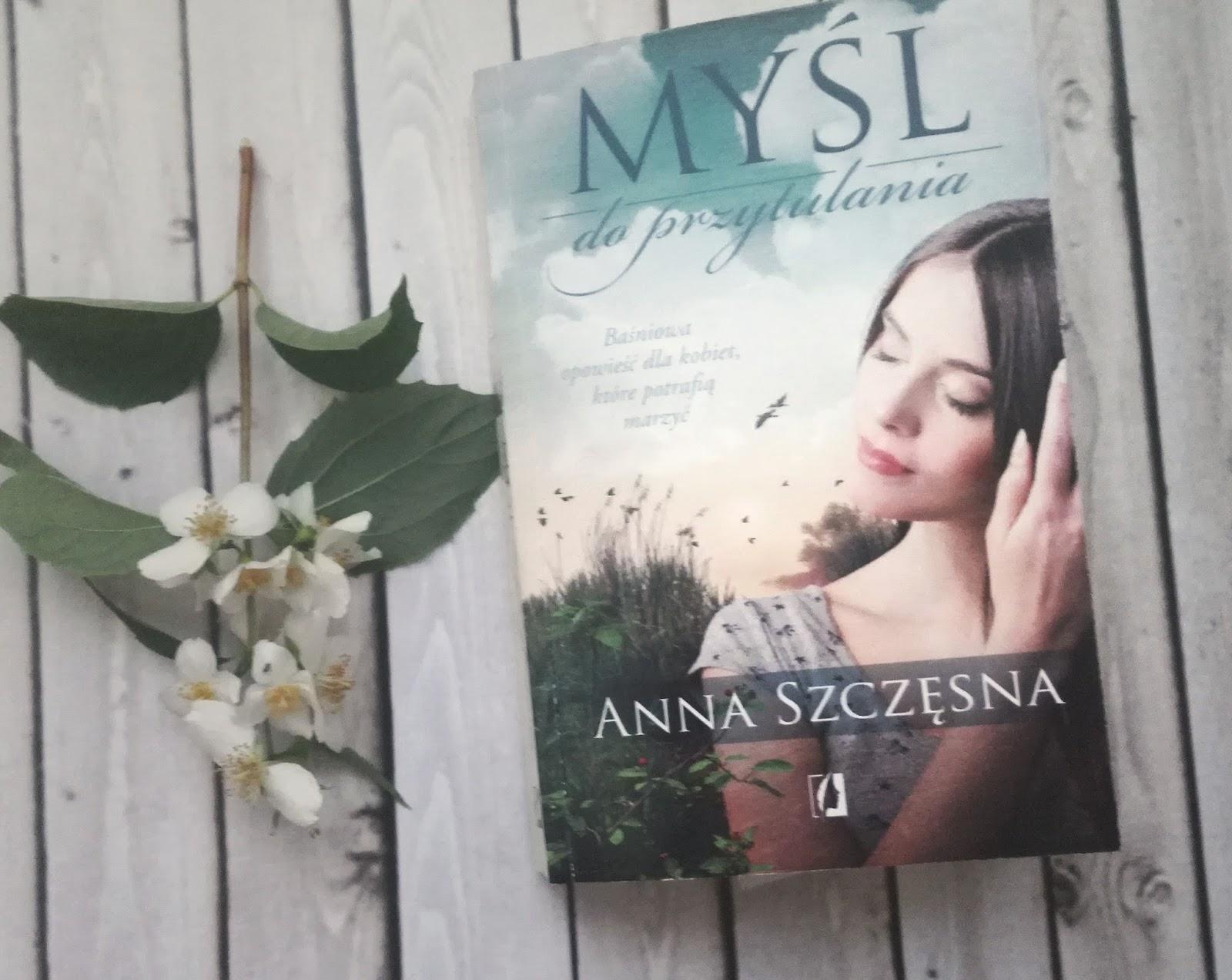 Myśl do przytulania Anna Szczęsna - recenzja