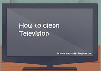How to clean Television