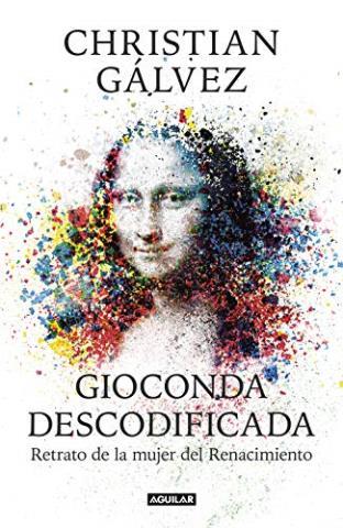Gioconda descodificada: Retrato de la mujer del Renacimiento