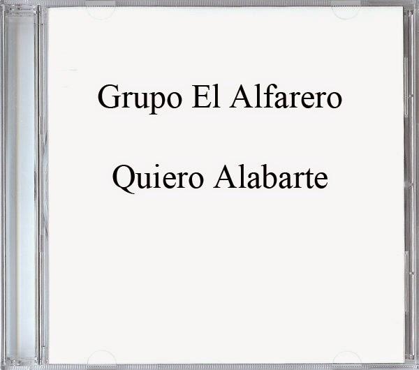 Grupo El Alfarero-Quiero Alabarte-