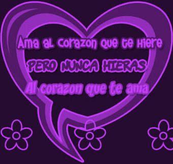 Frases De Amor: Ama Al Corazón Que Te Hiere Pero Nunca