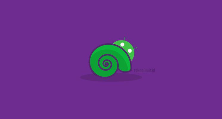 Mengatasi Kinerja Android Yang Lambat / Lemot