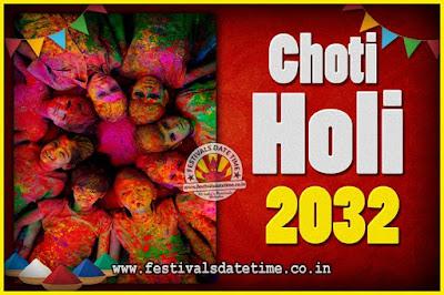 2032 Choti Holi Puja Date & Time, 2032 Choti Holi Calendar
