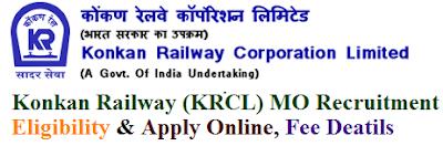 Konkan Railway (KRCL) MO Recruitment 2017 Eligibility & Apply Online