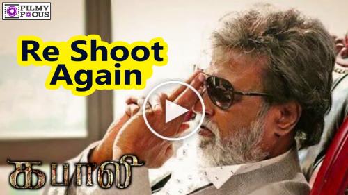 Rajinikanth's Kabali to re-shoot again.
