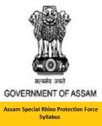 Assam Special Rhino Protection Force Syllabus