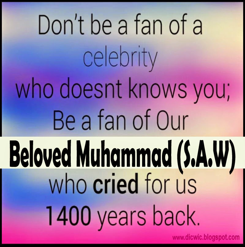 Dont Be A Fan Of Celebrity Be A Fan Of Our Beloved Muhammad Saw